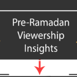 Pre-Ramadan Viewership Insights