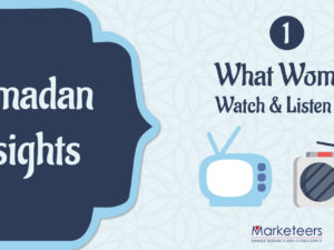 What Women Watch & Listen to in Ramadan? – Part ONE