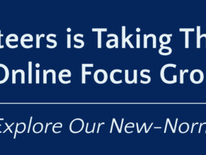Online Focus Groups; Explore Our New Norm